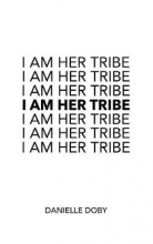 Danielle Doby I Am Her Tribe