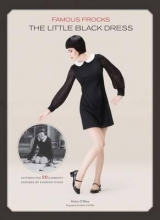 Dolin Bliss O`Shea Famous Frocks: the Little Black Dress : Patterns for 20 Garments Inspired by Fashion Icons
