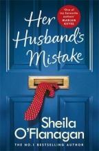 Sheila O`Flanagan , Her Husband`s Mistake: A marriage, a secret, and a wife`s choice...