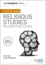 Waterfield, Julian My Revision Notes OCR A Level Religious Studies: Religion and Ethics