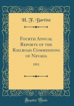 Bartine, H. F. Fourth Annual Reports of the Railroad Commissions of Nevada
