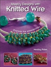 Nealay Patel Jewelry Designs with Knitted Wire