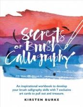 Burke, Kirsten Secrets of Brush Calligraphy