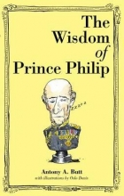 Butt, Antony A. Wisdom of Prince Philip