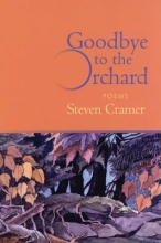 Cramer, Steven Goodbye to the Orchard