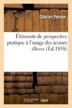 Pensee, Charles Elements de Perspective Pratique A L`Usage Des Jeunes Eleves