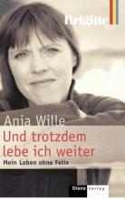 Wille, Anja Und trotzdem lebe ich weiter