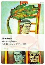 Pesch, Dieter Metamorphosen. Rolf Dettmann 1915-1992