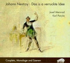 Nestroy, Johann Das is a verruckte Idee. 2 CDs