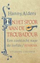 Hanny  Alders In het spoor van de troubadour