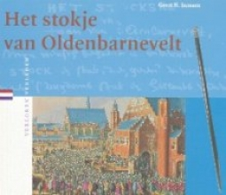 G.H.  Janssen Het stokje van Oldenbarnevelt
