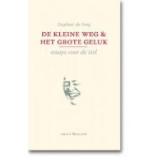 Stephan de Jong , De kleine weg en het grote geluk