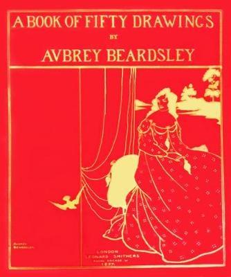 Aubrey Beardsley,A Book of Fifty Drawings