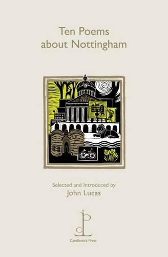 Various Poets,Ten Poems About Nottingham