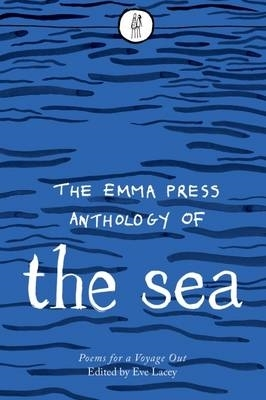 Eve Lacey,   Emma Wright,Emma Press Anthology of the Sea