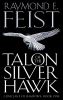 R. Feist, Talon of the Silver Hawk