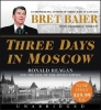 Baier, Bret, Three Days in Moscow