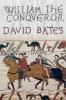 D. Bates, William the Conqueror