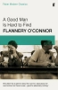 F. O`connor, Good Man is Hard to Find (faber Modern Classics)