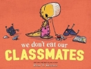 Ryan T. Higgins, We Don`t Eat Our Classmates