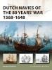 de Groot, Bouko, Dutch Navies of the 80 Years` War 1568-1648