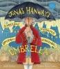 Josh Crute,   Eileen Ryan Ewen, Jonas Hanway`s Scurrilous, Scandalous, Shockingly Sensational Umbrella