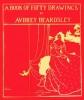 Aubrey Beardsley, A Book of Fifty Drawings