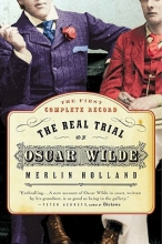 Holland, Merlin The Real Trial of Oscar Wilde