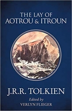 Tolkien, J R R Lay of Aotrou and Itroun