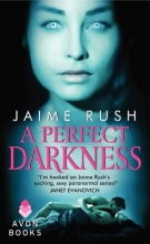Rush, Jaime A Perfect Darkness
