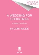 Wilde, Lori A Wedding for Christmas