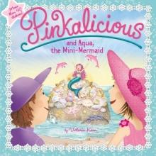 Victoria Kann Pinkalicious and Aqua, the Mini-Mermaid