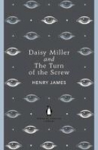Henry,James Daisy Miller and the Turn of the Screw