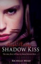 Richelle Mead Vampire Academy: Shadow Kiss (book 3)