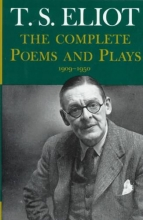 Eliot, T. S. Complete Poems and Plays