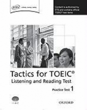 Oxford Tactics for the TOEIC Listening and Reading. Practice Tests 1