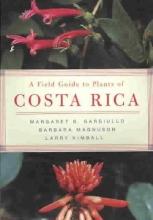 Margaret B. Gargiullo,   Larry Kimball,   Barbara Magnuson A Field Guide to Plants of Costa Rica