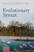 Progovac, Ljiljana Evolutionary Syntax
