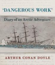 Conan Doyle, Arthur Dangerous Work