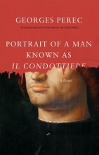 Perec, Georges Portrait of a Man Known as Il Condottiere