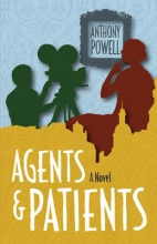 Powell, Anthony Agents and Patients - A Novel
