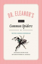 Buddle, Christopher M.,   Rice, Eleanor Spicer Dr. Eleanor`s Book of Common Spiders
