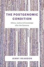 Jenny Reardon The Postgenomic Condition