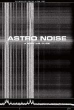 Poitras, Laura Astro Noise - A Survival Guide for Living under Total Surveillance