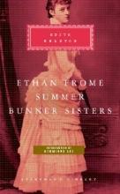 Wharton, Edith Ethan Frome, Summer, Bunner Sisters
