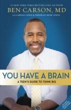 Carson, Ben, M.D. You Have a Brain
