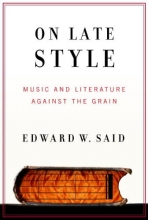 Said, Edward W. On Late Style