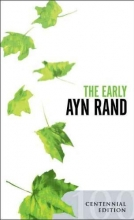 Rand, Ayn The Early Ayn Rand