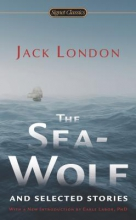 London, Jack The Sea-Wolf and Selected Stories