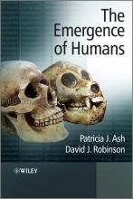 Patricia J. Ash,   David J. Robinson The Emergence of Humans